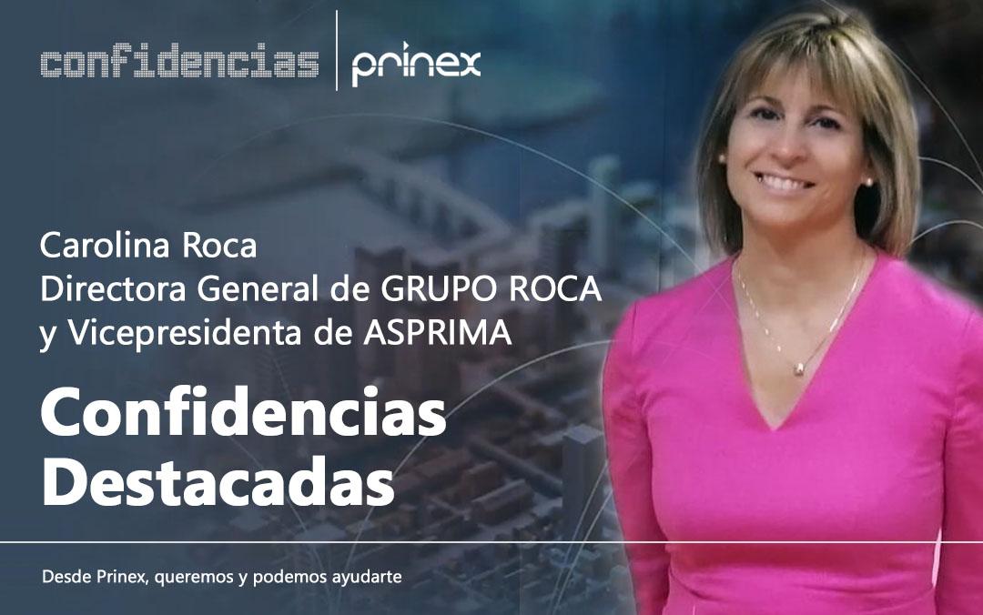Carolina Roca y la financiación en el Real Estate. Nuevas Confidencias Prinex